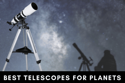 7 Best Telescopes For Viewing Planets And Galaxies
